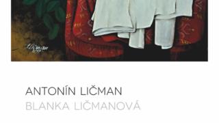 Antonín Ličman, Blanka Ličmanová – Od abstrakce k realistické absurdnosti… / fotogalerie /