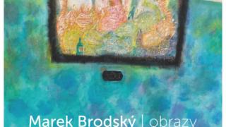 Marek Brodský – Obrazy / fotogalerie / Marek Brodský - plakát