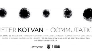 Peter Kotvan – Commutatio / fotogalerie / Peter Kotvan - Commutatio - pozvánka